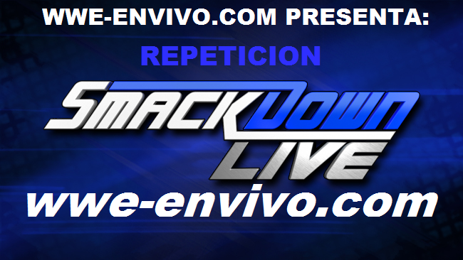 Ver Repeticion WWE Smackdown 16 De Octubre 2018 En Español